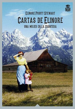 CARTAS DE ELINORE. UNA MUJER EN LA FRONTERA (PACK QUE CONTIENE CARTAS DE UNA PIONERA Y CARTAS DE UNA CAZADORA)