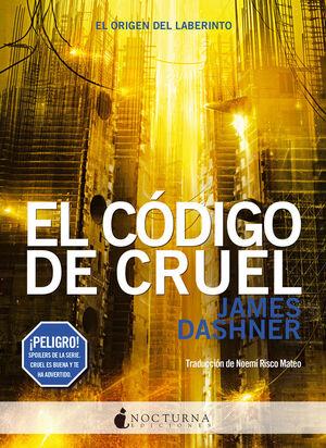 CORREDOR DEL LABERINTO, EL. Nº6: EL CÓDIGO DE CRUEL