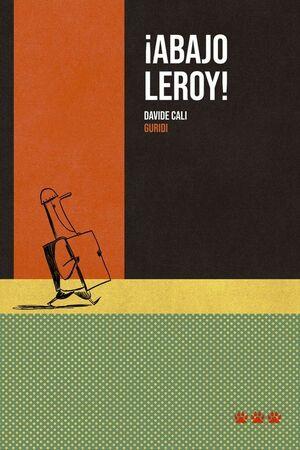 ¡ABAJO LEROY!