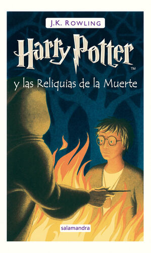 HARRY POTTER. Nº7: HARRY POTTER Y LAS RELIQUIAS DE LA MUERTE