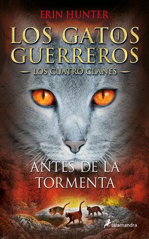 LOS GATOS GUERREROS. LOS CUATRO CLANES. Nº4: ANTES DE LA TORMENTA