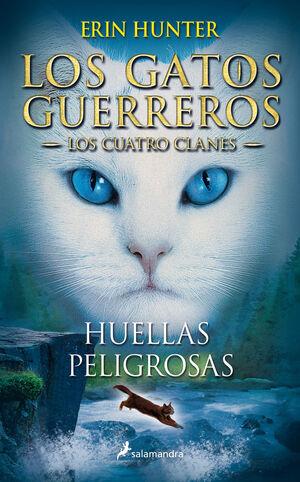 LOS GATOS GUERREROS. LOS CUATRO CLANES. Nº5: HUELLAS PELIGROSAS