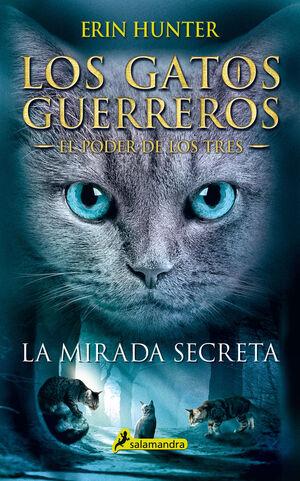 LOS GATOS GUERREROS. EL PODER DE LOS TRES. Nº1: LA MIRADA SECRETA