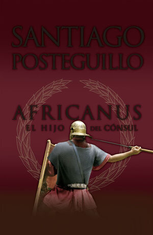 TRILOGÍA DE ROMA. Nº1: AFRICANUS. EL HIJO DEL CONSUL