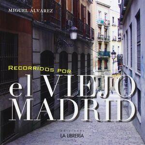 RECORRIDOS POR EL VIEJO MADRID